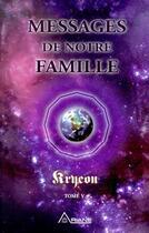 Couverture du livre « Kryeon t.5 ; messages de notre famille » de Lee Carroll aux éditions Ariane