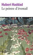 Couverture du livre « Le peintre d'éventail » de Hubert Haddad aux éditions Gallimard