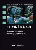 Couverture du livre « Le cinéma 3-d ; histoire, économie, technique, esthétique » de Martin Barnier et Kira Kitsopanidou aux éditions Armand Colin