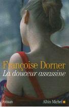 Couverture du livre « La douceur assassine » de Francoise Dorner aux éditions Albin Michel