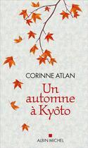 Couverture du livre « Un automne à Kyôto » de Corinne Atlan aux éditions Albin Michel