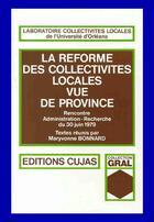 Couverture du livre « La réforme des collectivités locales vue de province » de Maryvonne Bonnard aux éditions Cujas
