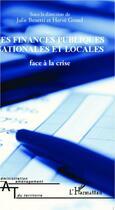 Couverture du livre « Les finances publiques nationales et locales face à la crise » de Julie Benetti et Herve Groud aux éditions L'harmattan