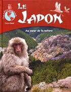Couverture du livre « Le Japon ; au coeur de la nature » de Evelyne Boyard aux éditions Belize