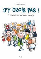 Couverture du livre « J'y crois pas ! tribulation d'une brebis égarée » de Laurent Bidot aux éditions Mame