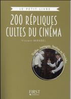 Couverture du livre « 200 répliques cultes du cinéma français » de Vincent Mirabel aux éditions First