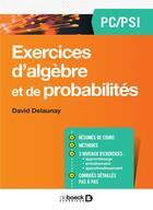 Couverture du livre « Exercices de mathematiques - algebre pc/pc » de Delaunay David aux éditions De Boeck Superieur