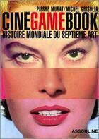 Couverture du livre « Ciné game book ; histoire mondiale du septième art » de Michel Grisolia aux éditions Assouline