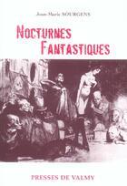 Couverture du livre « Nocturnes fantastiques » de Jean-Marie Sourgens aux éditions Presses De Valmy