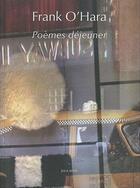 Couverture du livre « Poèmes déjeuner » de Frank O'Hara aux éditions Joca Seria