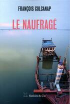 Couverture du livre « Le naufragé » de Francois Colcanap aux éditions Slatkine Et Cie
