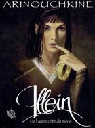 Couverture du livre « Illein ; de l'autre côté du miroir » de Andrei Arinouchkine aux éditions Nickel