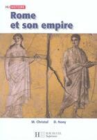 Couverture du livre « Hu Histoire ; Rome Et Son Empire » de Michel Christol et D Nony aux éditions Hachette Education