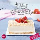 Couverture du livre « Gâteaux magiques ! » de Blandine Boyer aux éditions Larousse