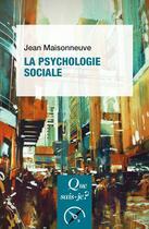 Couverture du livre « La psychologie sociale (23e édition) » de Jean Maisonneuve aux éditions Puf