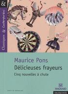 Couverture du livre « Délicieuses frayeurs ; cinq nouvelles à chute » de Maurice Pons aux éditions Magnard