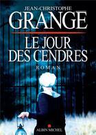 Couverture du livre « Le jour des cendres » de Jean-Christophe Grange aux éditions Albin Michel