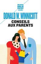 Couverture du livre « Conseils aux parents » de Donald Woods Winnicott aux éditions Rivages