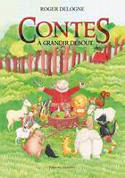 Couverture du livre « Contes à grandir debout » de Roger Delogne aux éditions Amalthee