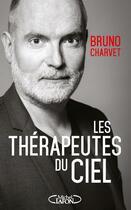 Couverture du livre « Les thérapeutes du ciel » de Bruno Charvet aux éditions Michel Lafon