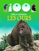 Couverture du livre « 100 INFOS A CONNAITRE ; les ours » de Collectif aux éditions Piccolia