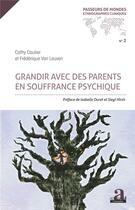Couverture du livre « Grandir avec des parents en souffrance psychique » de Cathy Caulier et Frederique Van Leuven aux éditions Academia