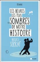 Couverture du livre « Les heures les plus sombres de notre histoire » de Hugues Serraf aux éditions Editions De L'aube