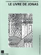 Couverture du livre « Le livre de Jonas » de Corinne Lanoir et Francoise Smyth-Florentin aux éditions Labor Et Fides