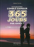 Couverture du livre « Et si vous etiez comblé d'amour 365 jours par année ? 9 lois puissantes pour y parvenir » de Helene Turmel aux éditions Beliveau