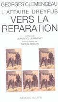Couverture du livre « L'affaire Dreyfus ; vers la réparation » de Georges Clemenceau aux éditions Memoire Du Livre