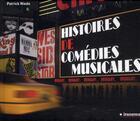 Couverture du livre « Histoires de comédies musicales » de Patrick Niedo aux éditions Le Marque Pages