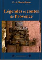 Couverture du livre « Legendes et contes de Provence » de Ch. De Martin-Donos aux éditions Traboules
