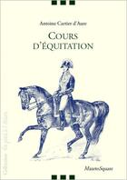 Couverture du livre « Cours d'équitation » de Antoine Cartier D'Aure aux éditions Mazeto Square
