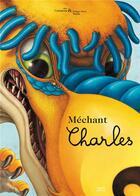 Couverture du livre « Méchant Charles » de Alex Cousseau et Philippe-Henri Turin aux éditions Seuil Jeunesse