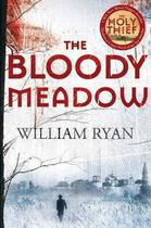 Couverture du livre « THE BLOODY MEADOW » de William Ryan aux éditions Pan Books Ltd