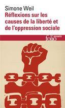 Couverture du livre « Réflexions sur les causes de la liberté et de l'oppression sociale » de Simone Weil aux éditions Gallimard