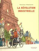 Couverture du livre « La révolution industrielle » de Thibaud Guyon et Philippe Brochard aux éditions Ecole Des Loisirs