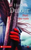 Couverture du livre « Port-des-vents » de Hortense Dufour aux éditions Presses De La Cite