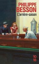 Couverture du livre « L'arrière-saison » de Philippe Besson aux éditions 10/18