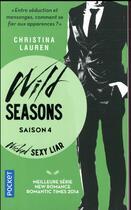 Couverture du livre « Wild seasons T.4 ; wicked sexy liar » de Christina Lauren aux éditions Pocket