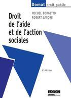 Couverture du livre « Droit de l'aide et de l'action sociales (9e édition) » de Michel Borgetto et Robert Lafore aux éditions Lgdj