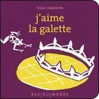 Couverture du livre « J'aime la galette » de Julia Chausson et Christine Beigel aux éditions Rue Du Monde