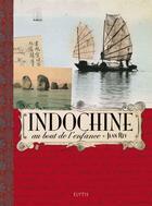Couverture du livre « Indochine, au bout de l'enfance » de Jean Rey aux éditions Elytis