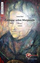 Couverture du livre « Épilogue selon Marguerite » de Anne Bert aux éditions Ex Aequo