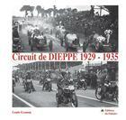 Couverture du livre « Circuit de Dieppe, 1929-1935 » de Louis Granon aux éditions Editions Du Palmier