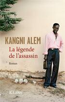 Couverture du livre « La légende de l'assassin » de Kangni Alem aux éditions Lattes