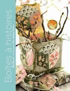 Couverture du livre « Boîtes à histoires » de Lea Stansal et Jean-Baptiste Pellerin aux éditions La Martiniere