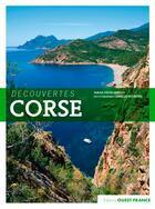 Couverture du livre « Corse découvertes » de Camille Moirenc et Luigi Meneghello aux éditions Ouest France