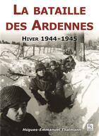 Couverture du livre « La bataille des Ardennes » de Hugues-Emmanuel Thalmann aux éditions Editions Sutton