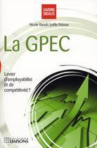 Couverture du livre « La GPEC » de Joelle Pelosse et Nicole Raoult aux éditions Liaisons